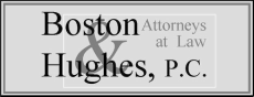 Boston & Hughes , P.C. - Attorneys at Law